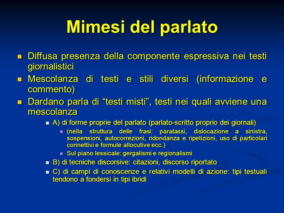 Mimesi del parlato Diffusa presenza della componente espressiva nei testi giornalistici.