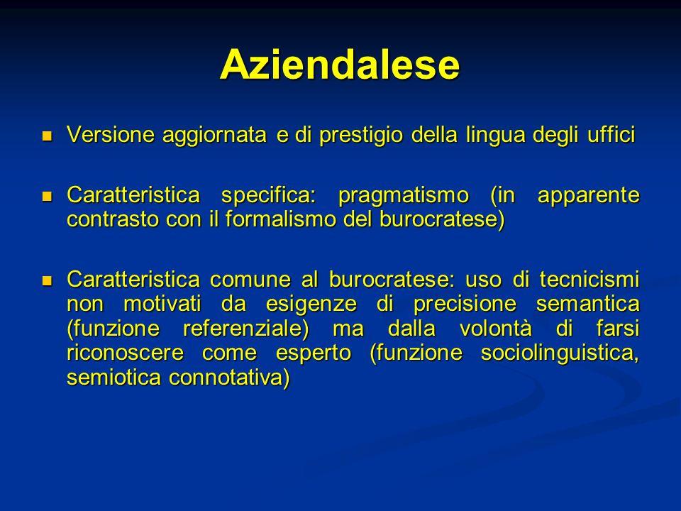 Aziendalese Versione aggiornata e di prestigio della lingua degli uffici.