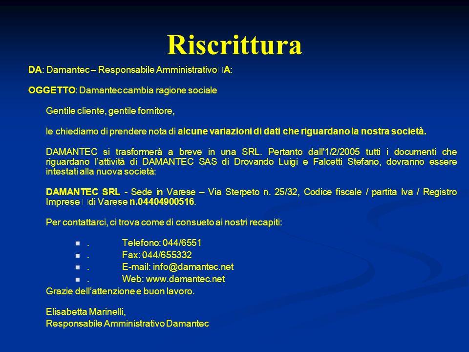 Riscrittura DA: Damantec – Responsabile Amministrativo A:
