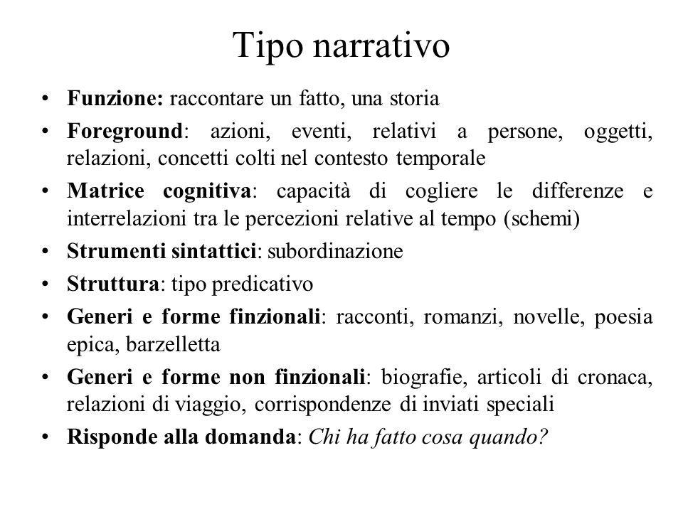 Tipo narrativo Funzione: raccontare un fatto, una storia