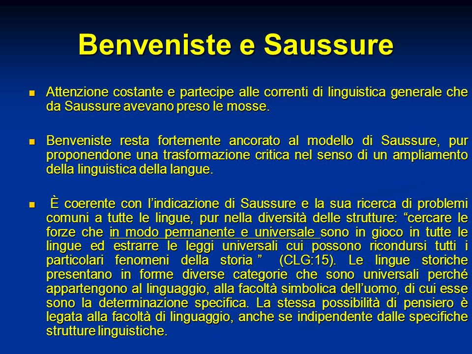 Benveniste e SaussureAttenzione costante e partecipe alle correnti di linguistica generale che da Saussure avevano preso le mosse.