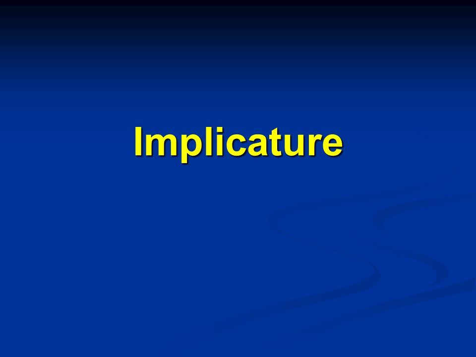 Implicature