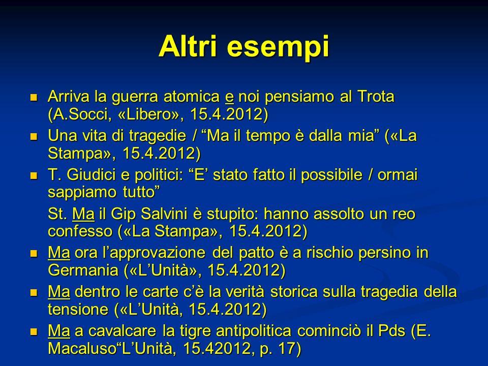 Altri esempi Arriva la guerra atomica e noi pensiamo al Trota (A.Socci, «Libero», 15.4.2012)