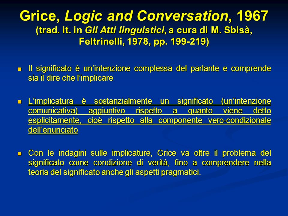 Grice, Logic and Conversation, 1967 (trad. it