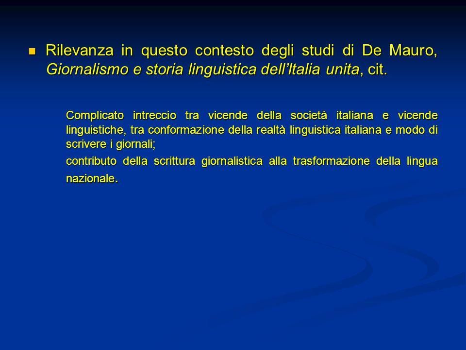 Rilevanza in questo contesto degli studi di De Mauro, Giornalismo e storia linguistica dell'Italia unita, cit.