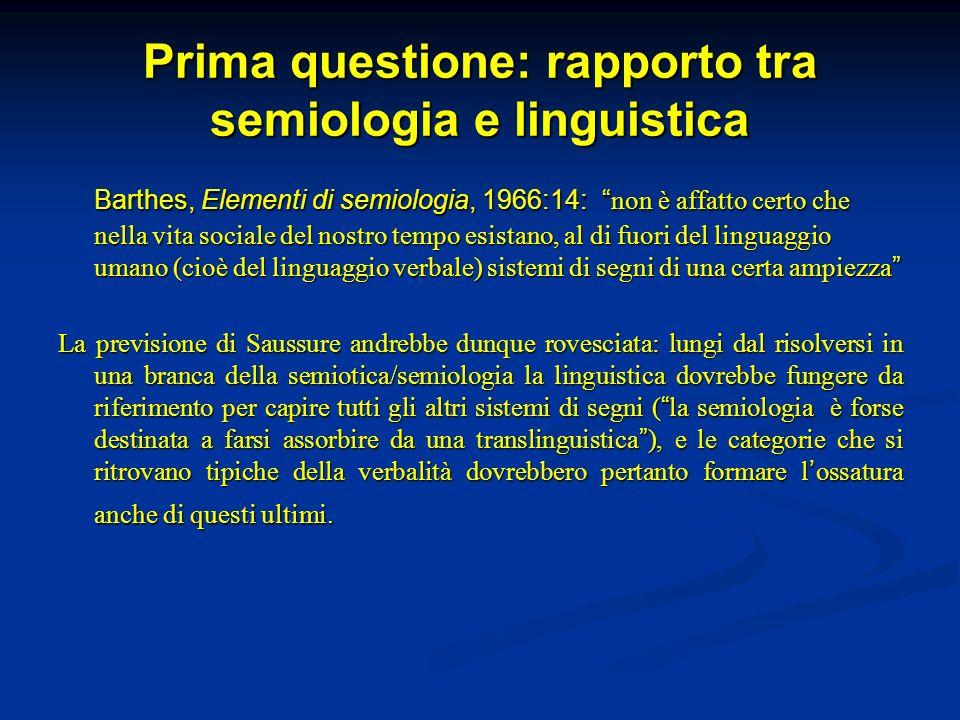 Prima questione: rapporto tra semiologia e linguistica