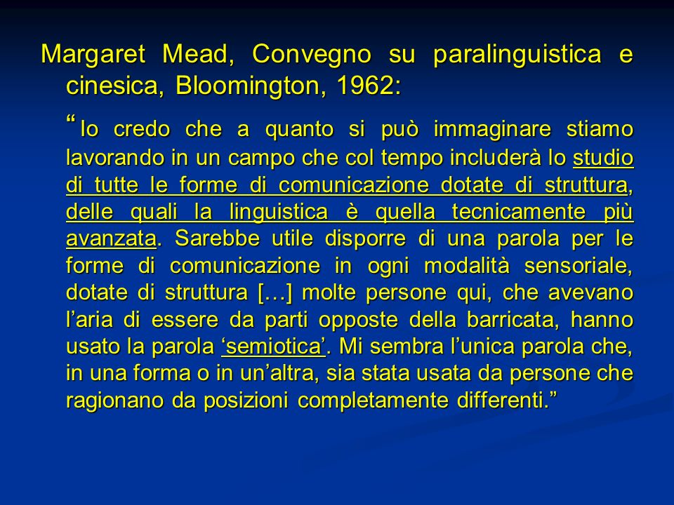 Margaret Mead, Convegno su paralinguistica e cinesica, Bloomington, 1962: