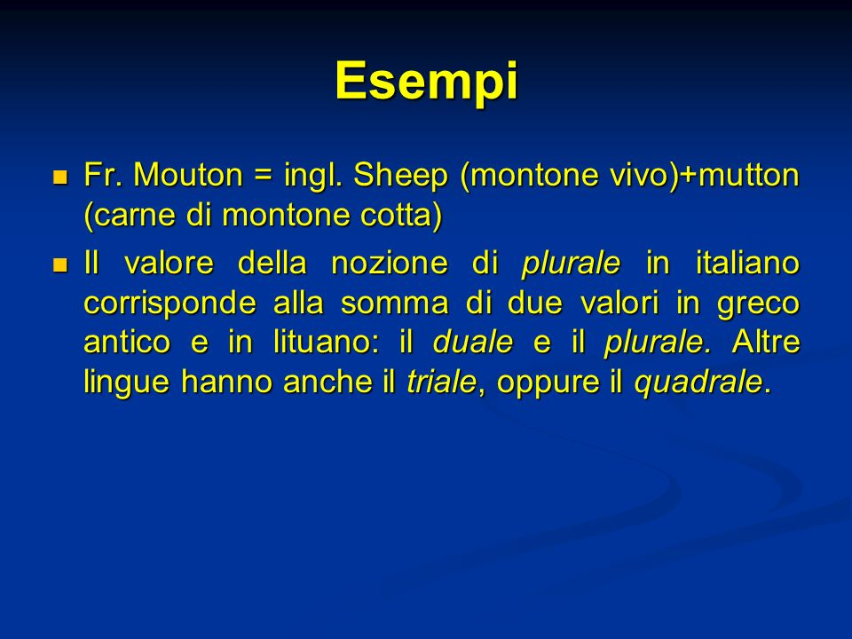 Esempi Fr. Mouton = ingl. Sheep (montone vivo)+mutton (carne di montone cotta)