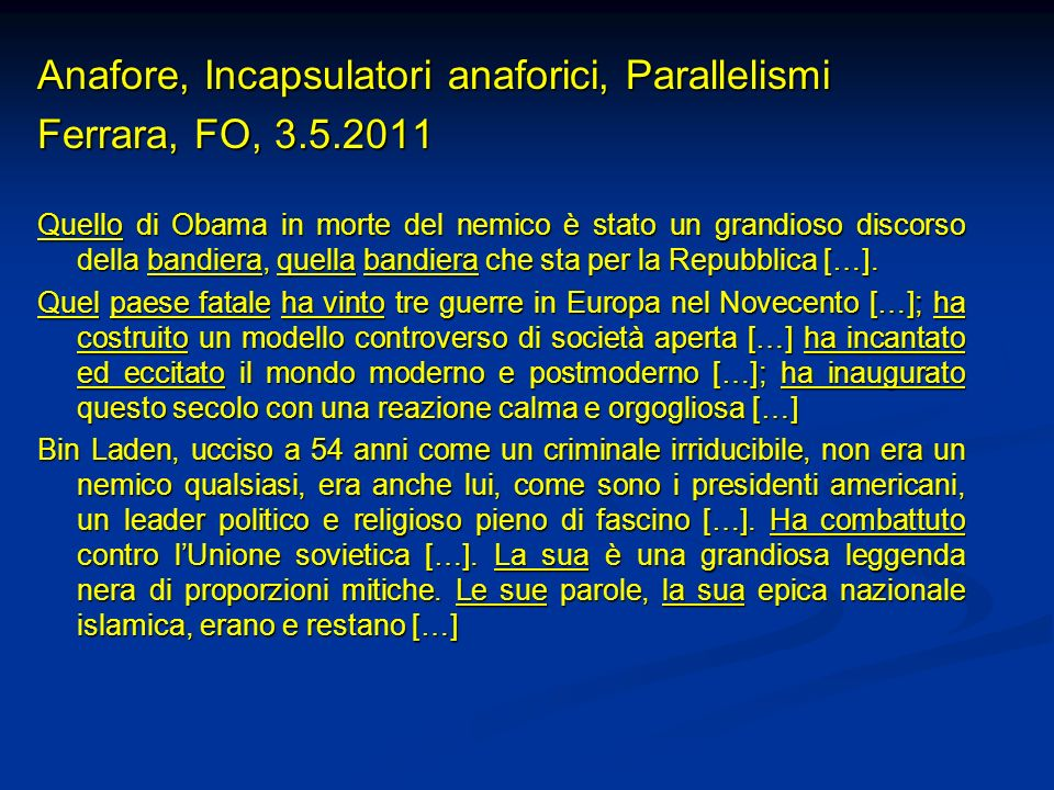 Anafore, Incapsulatori anaforici, Parallelismi Ferrara, FO, 3.5.2011