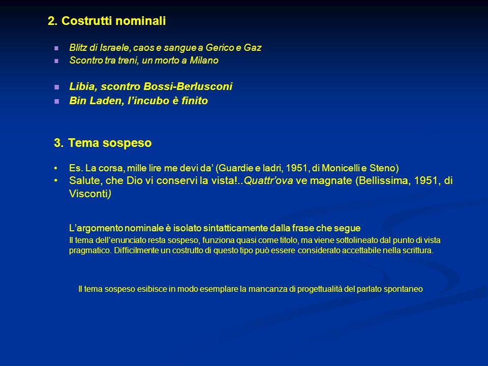 2. Costrutti nominali 3. Tema sospeso Libia, scontro Bossi-Berlusconi