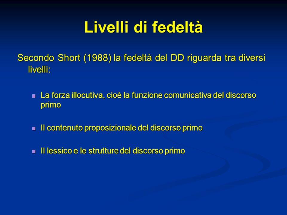 Livelli di fedeltà Secondo Short (1988) la fedeltà del DD riguarda tra diversi livelli:
