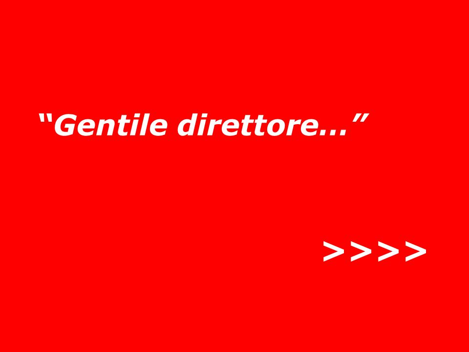 >>>> Gentile direttore… La rettifica o smentita.