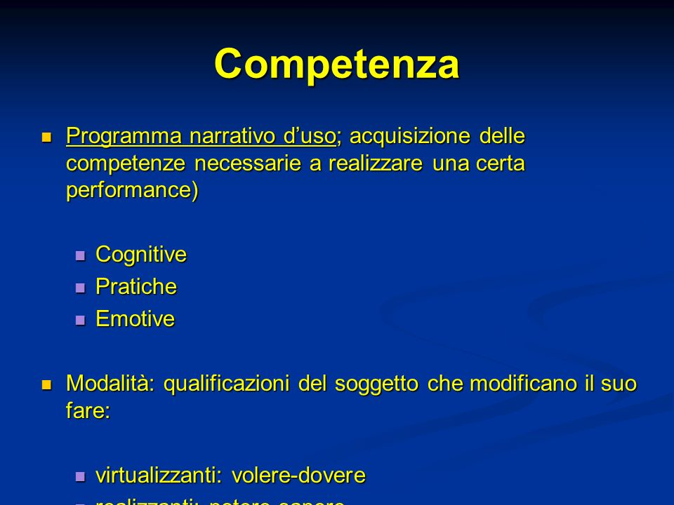 CompetenzaProgramma narrativo d'uso; acquisizione delle competenze necessarie a realizzare una certa performance)