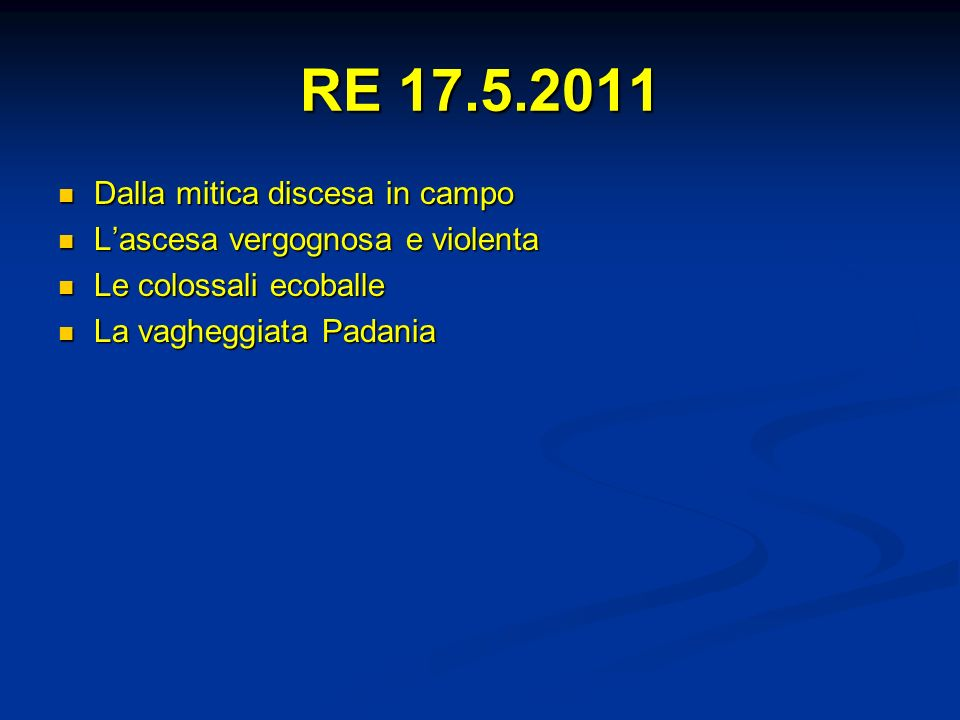 RE 17.5.2011 Dalla mitica discesa in campo