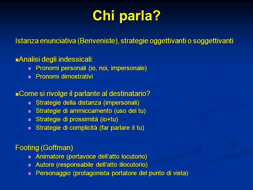 Chi parla Istanza enunciativa (Benveniste), strategie oggettivanti o soggettivanti. Analisi degli indessicali:
