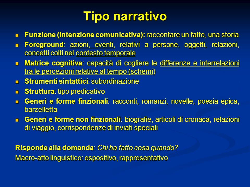 Tipo narrativo Funzione (Intenzione comunicativa): raccontare un fatto, una storia.