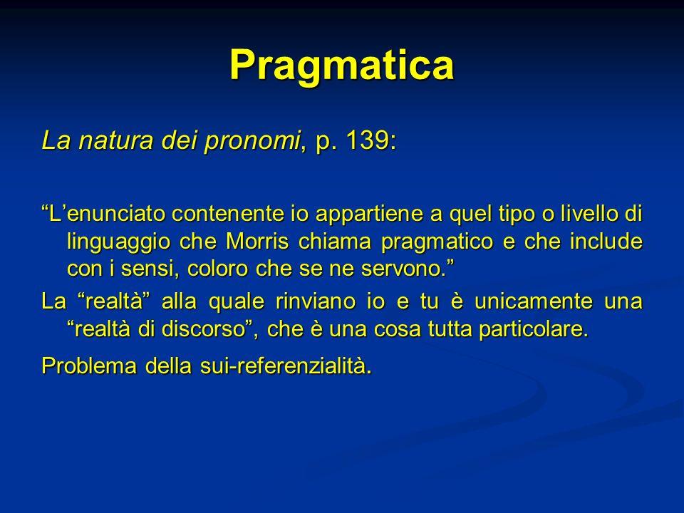 Pragmatica La natura dei pronomi, p. 139:
