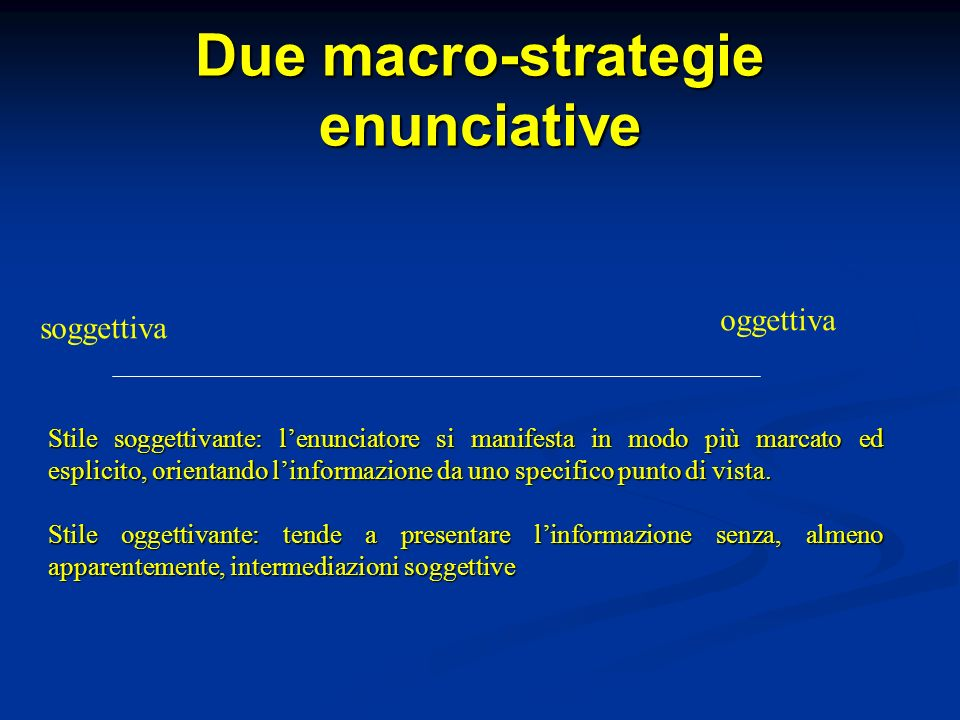 Due macro-strategie enunciative