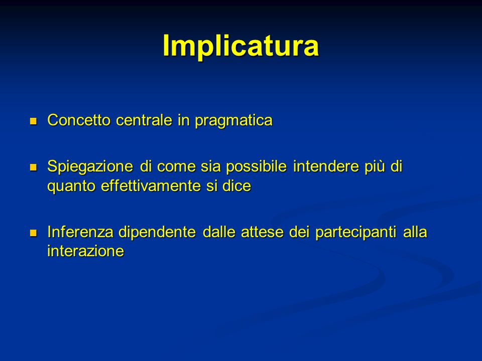 Implicatura Concetto centrale in pragmatica