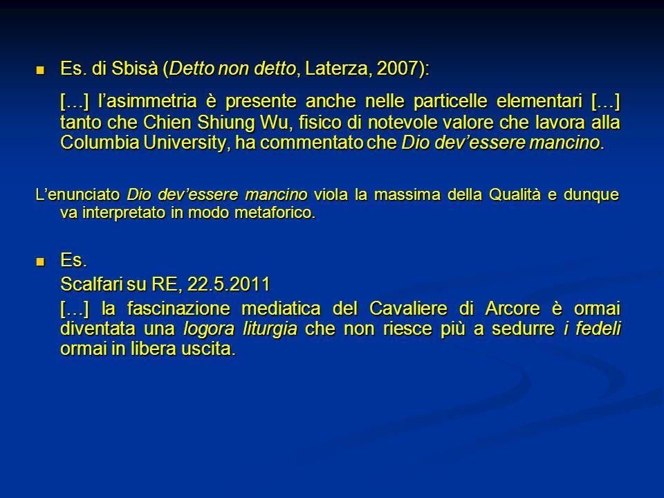 Es. di Sbisà (Detto non detto, Laterza, 2007):