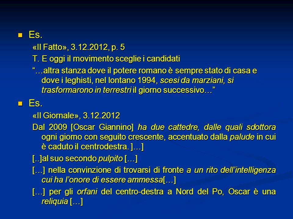 Es. «Il Fatto», 3.12.2012, p. 5. T. E oggi il movimento sceglie i candidati.