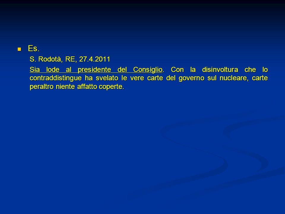 Es. S. Rodotà, RE, 27.4.2011.