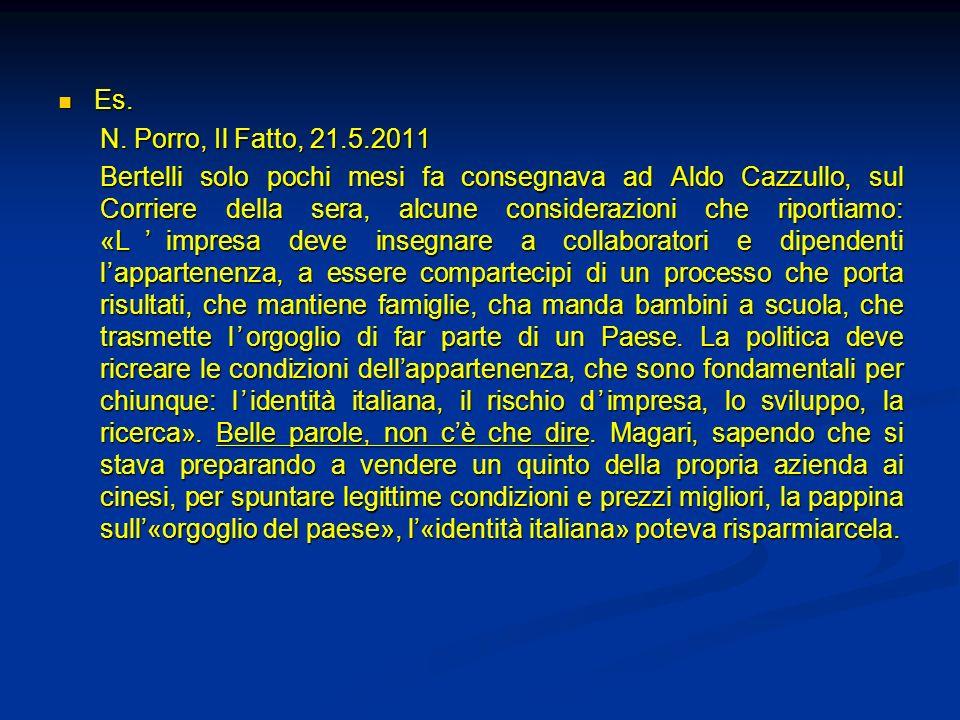 Es. N. Porro, Il Fatto, 21.5.2011.