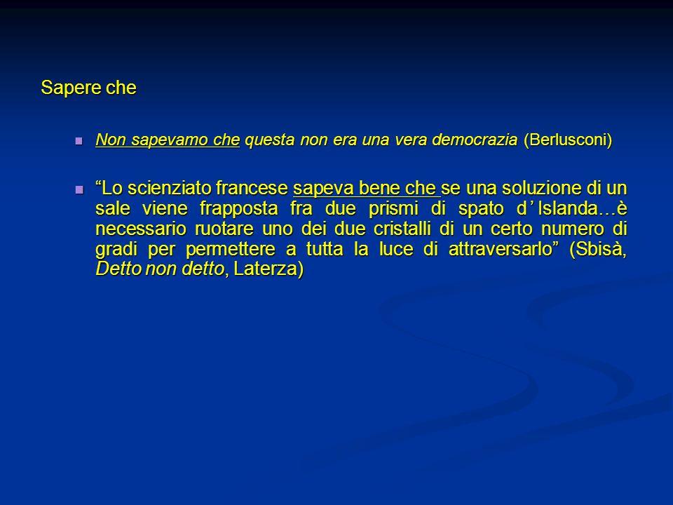 Sapere che Non sapevamo che questa non era una vera democrazia (Berlusconi)