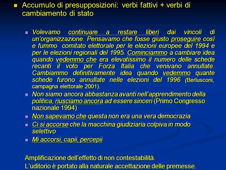 Accumulo di presupposizioni: verbi fattivi + verbi di cambiamento di stato