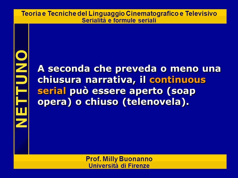 A seconda che preveda o meno una chiusura narrativa, il continuous serial può essere aperto (soap opera) o chiuso (telenovela).