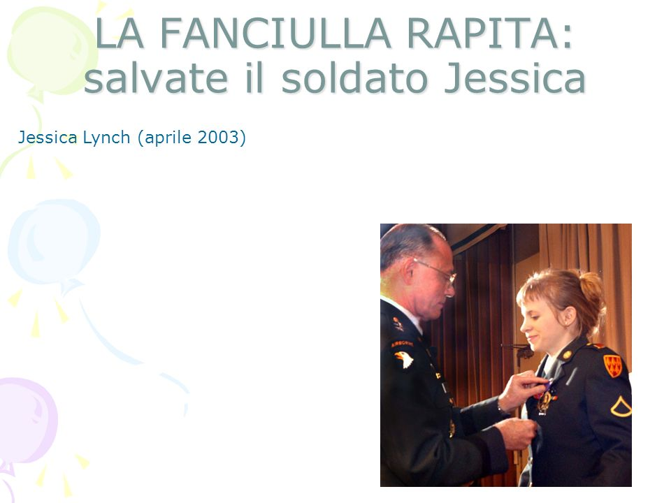 LA FANCIULLA RAPITA: salvate il soldato Jessica