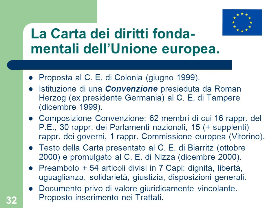 La Carta dei diritti fonda- mentali dell'Unione europea.