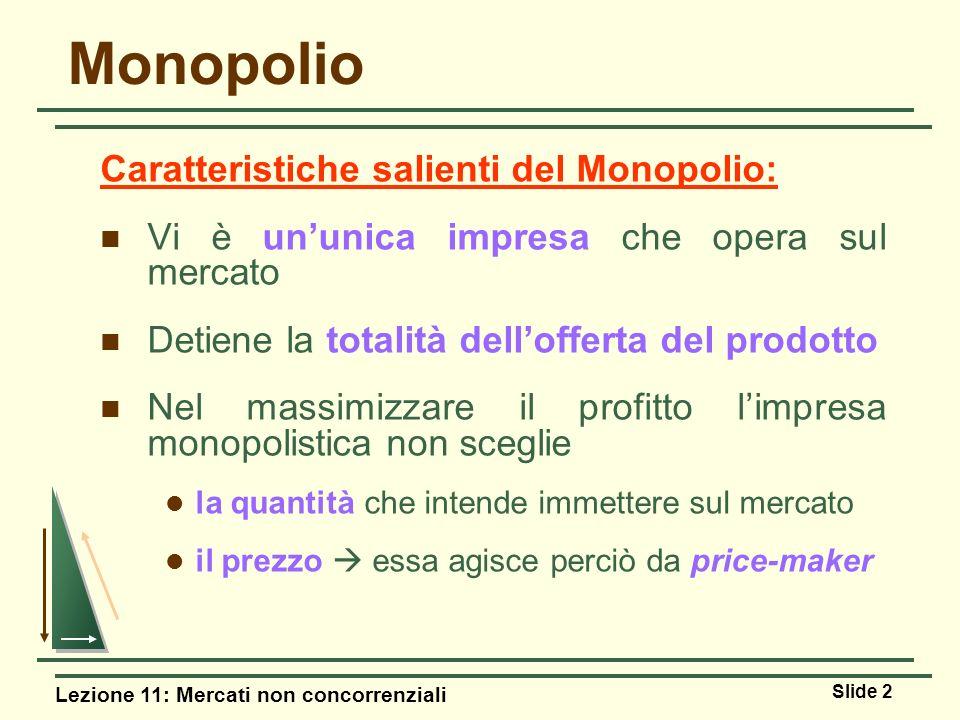 Monopolio Caratteristiche salienti del Monopolio: