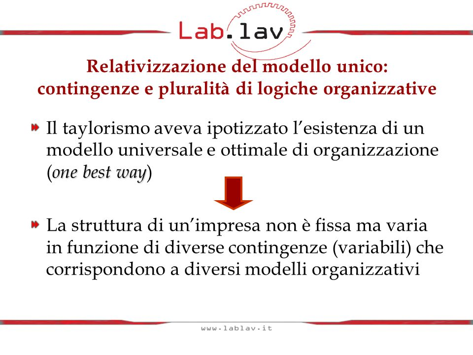 Relativizzazione del modello unico: contingenze e pluralità di logiche organizzative