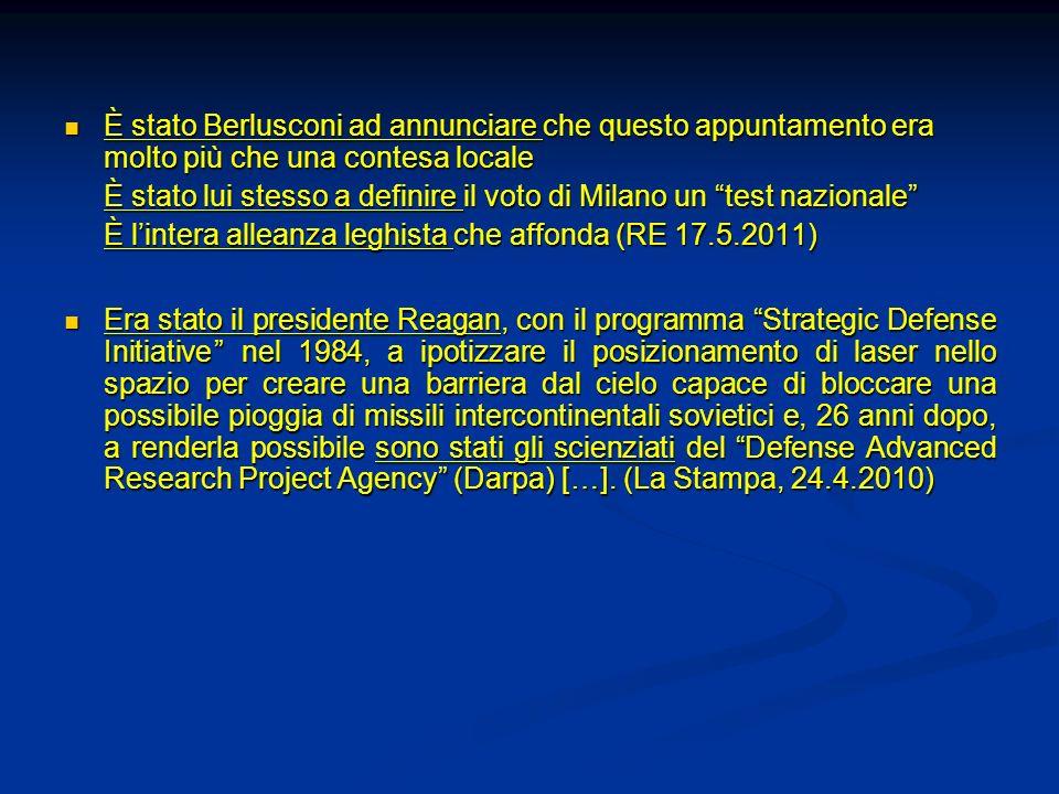 È stato Berlusconi ad annunciare che questo appuntamento era molto più che una contesa locale