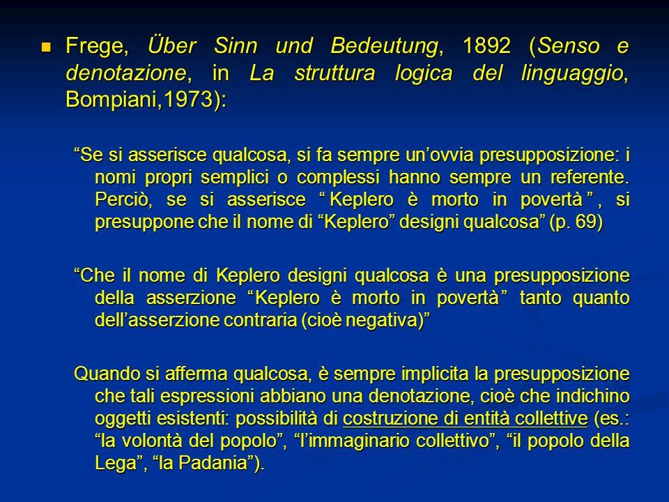 Frege, Über Sinn und Bedeutung, 1892 (Senso e denotazione, in La struttura logica del linguaggio, Bompiani,1973):
