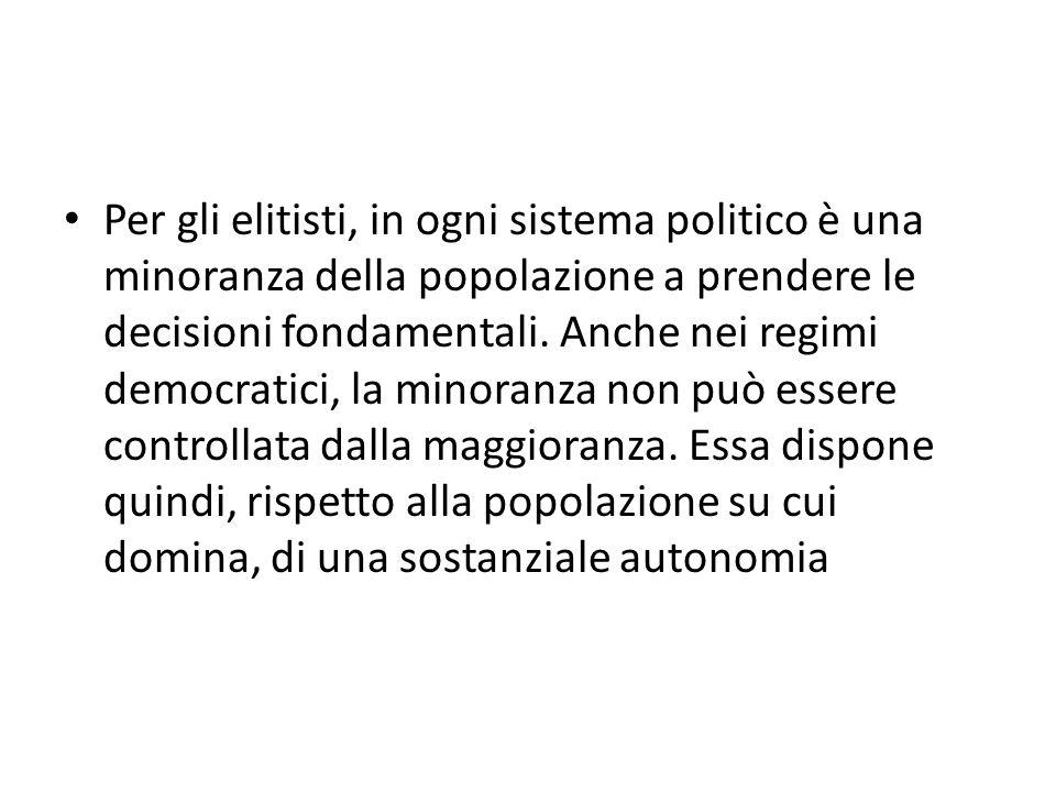Per gli elitisti, in ogni sistema politico è una minoranza della popolazione a prendere le decisioni fondamentali.