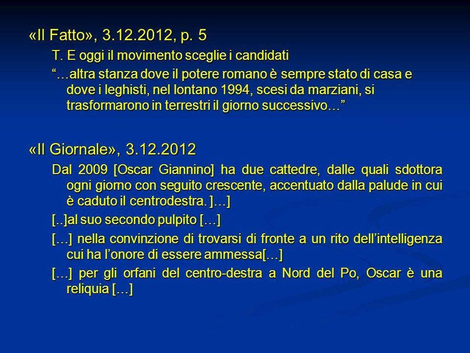 «Il Fatto», 3.12.2012, p. 5 «Il Giornale», 3.12.2012