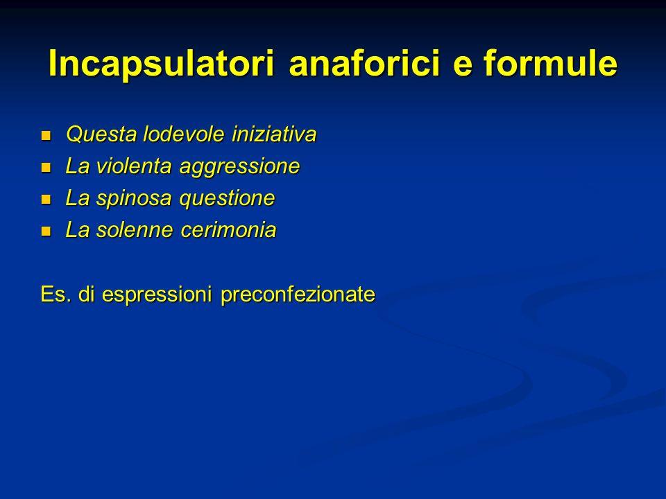 Incapsulatori anaforici e formule