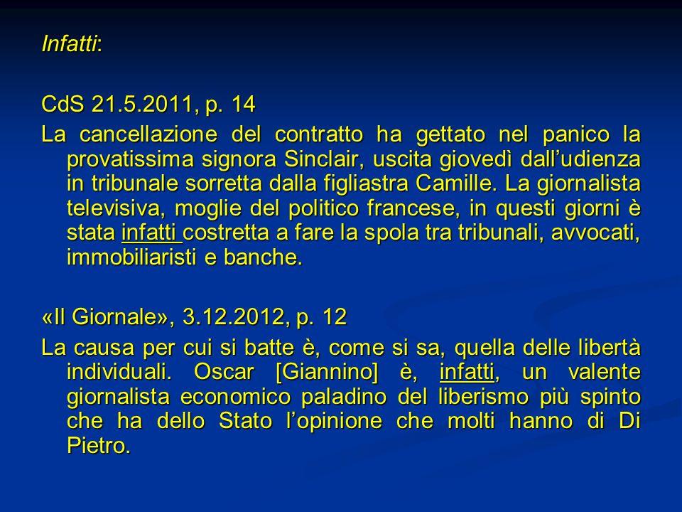 Infatti: CdS 21.5.2011, p. 14.