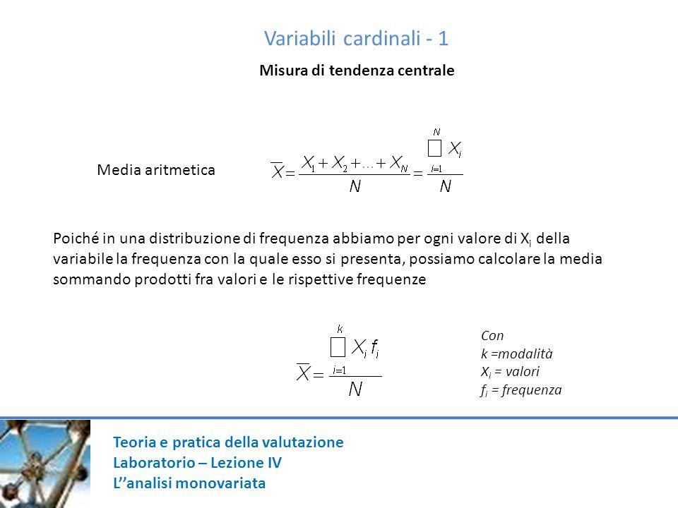 Variabili cardinali - 1 Misura di tendenza centrale Media aritmetica