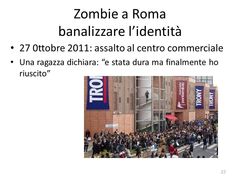Zombie a Roma banalizzare l'identità