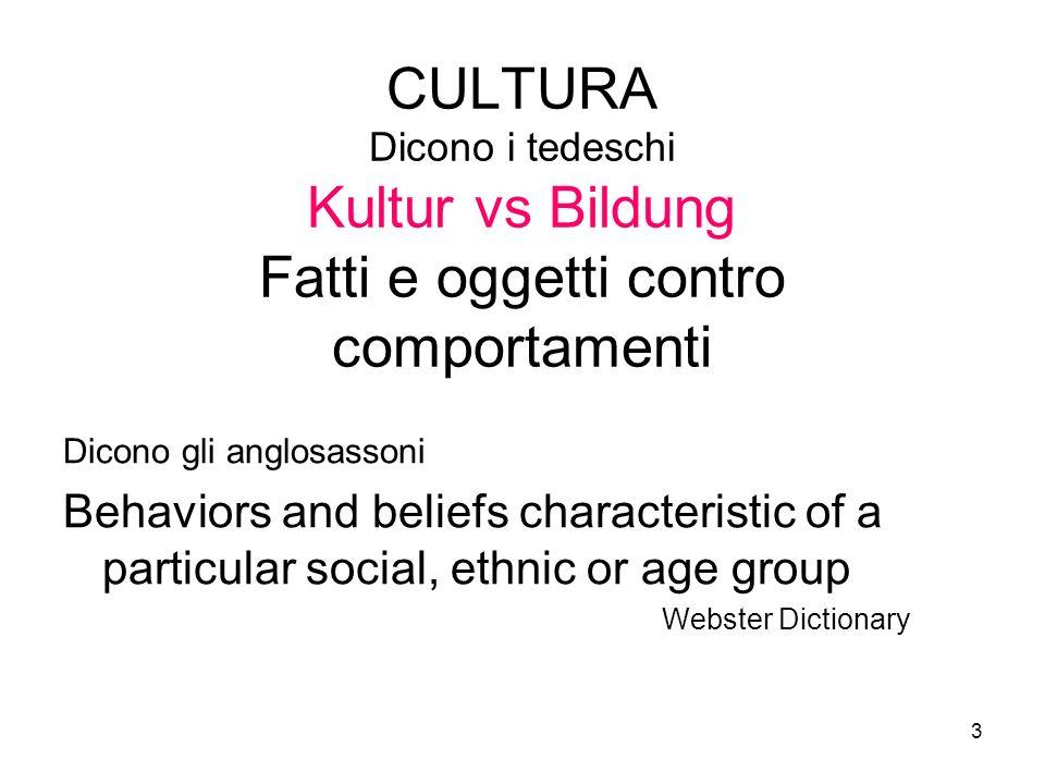 CULTURA Dicono i tedeschi Kultur vs Bildung Fatti e oggetti contro comportamenti