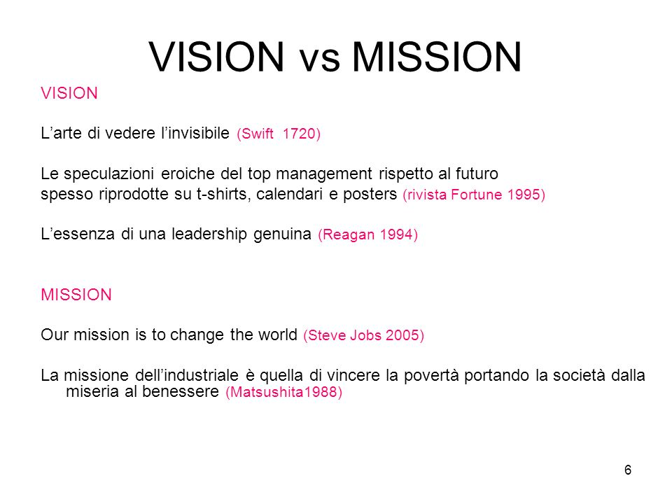 VISION vs MISSION VISION L'arte di vedere l'invisibile (Swift 1720)