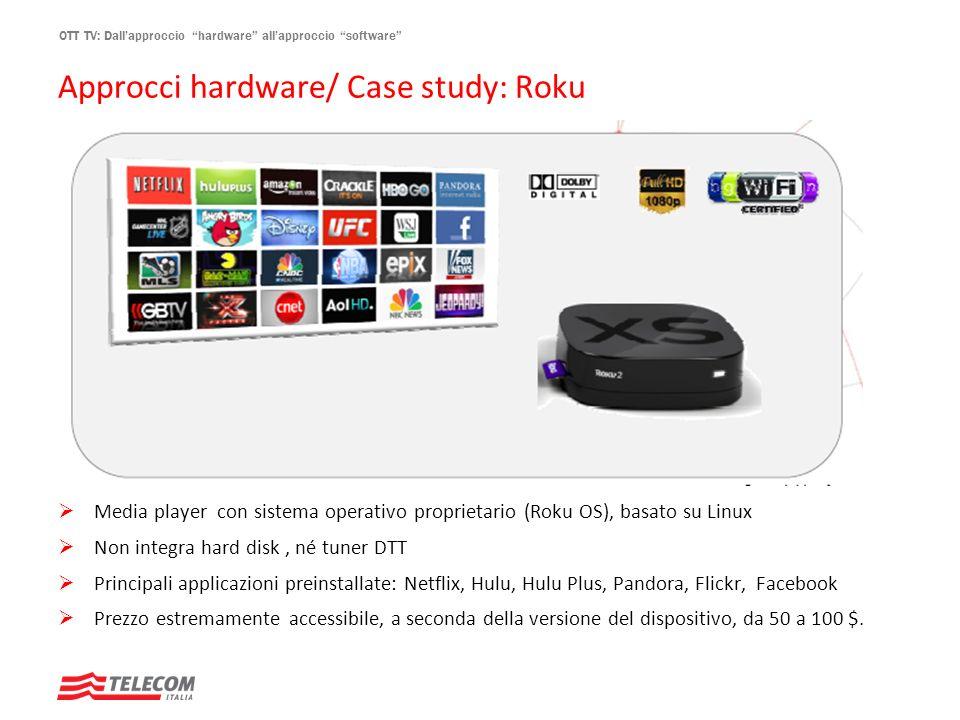 Approcci hardware/ Case study: Roku
