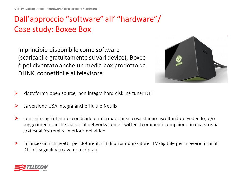 Dall'approccio software all' hardware / Case study: Boxee Box
