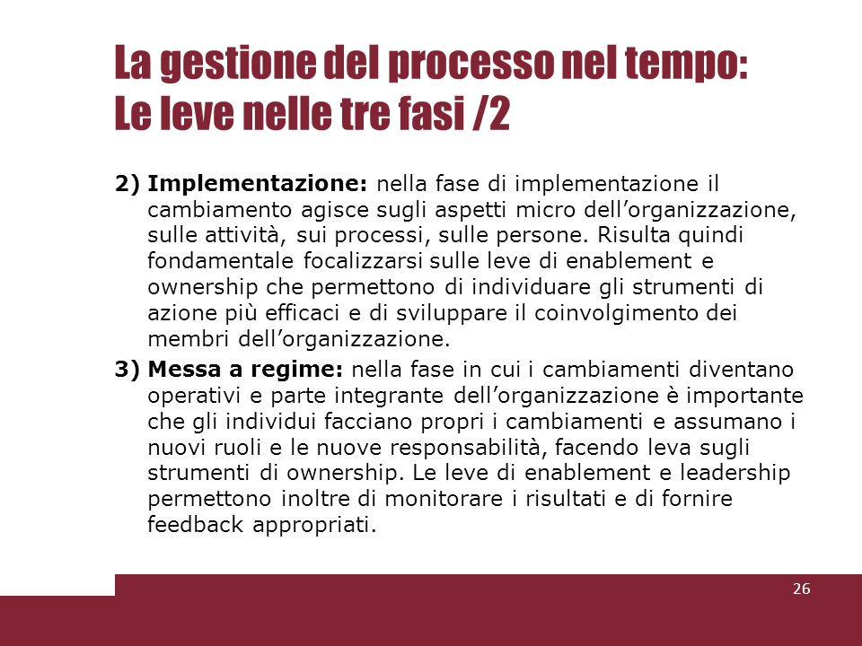 La gestione del processo nel tempo: Le leve nelle tre fasi /2