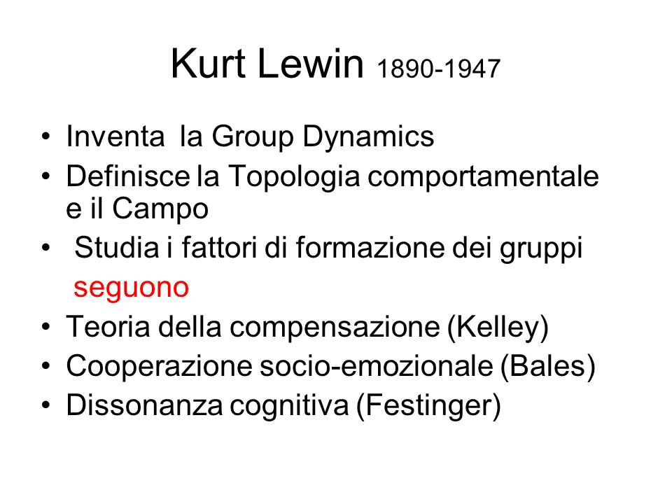 Kurt Lewin 1890-1947 Inventa la Group Dynamics