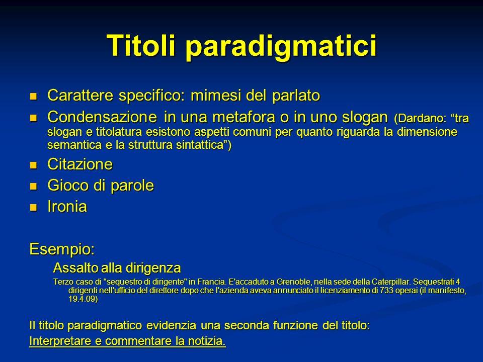 Titoli paradigmatici Carattere specifico: mimesi del parlato