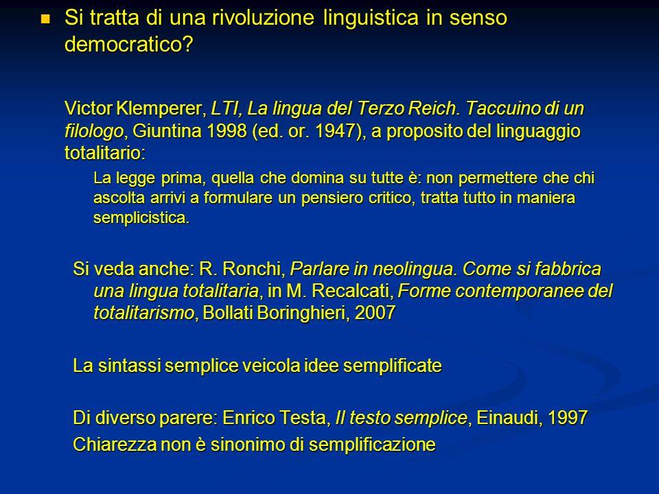 Si tratta di una rivoluzione linguistica in senso democratico
